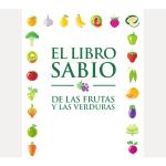 EL libro sabio de las frutas y verduras.