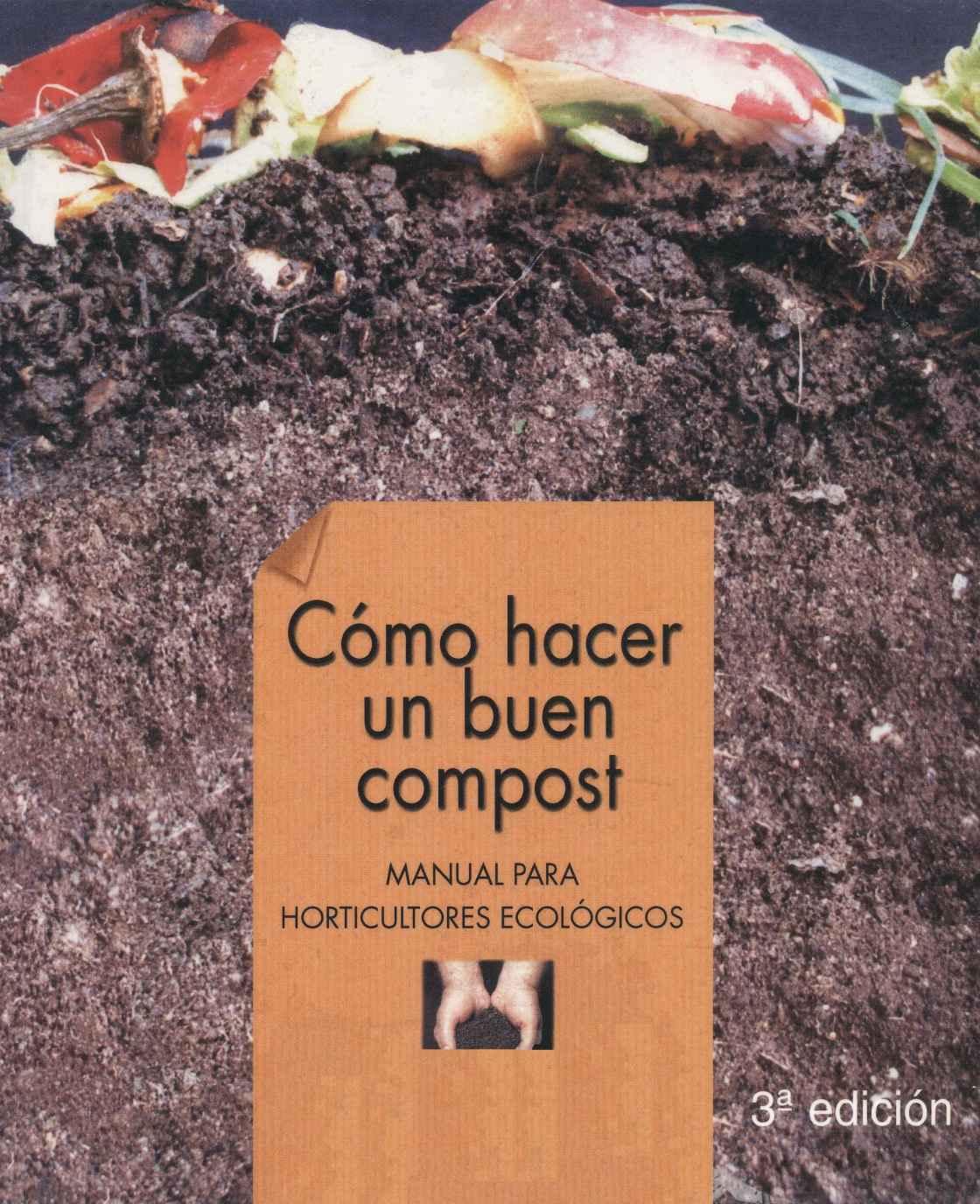 Como Hacer Compost : Todo  en un solo lugar. Completa guía para hacer compost fácilmente.
